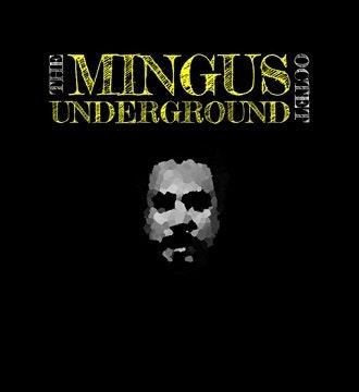 Mingus Underground Octet