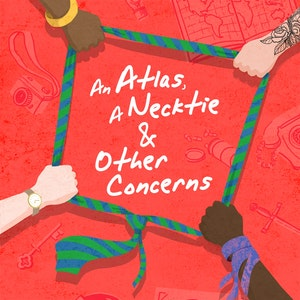An Atlas, A Necktie & Other Concerns