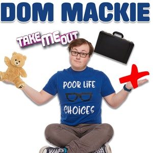 Dom Mackie's Poor Life Choices