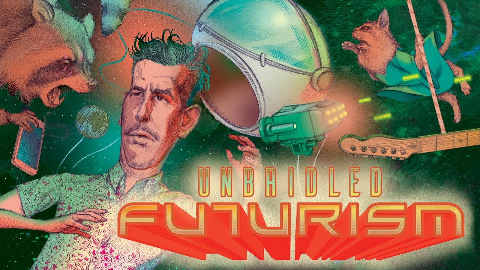Unbridled Futurism