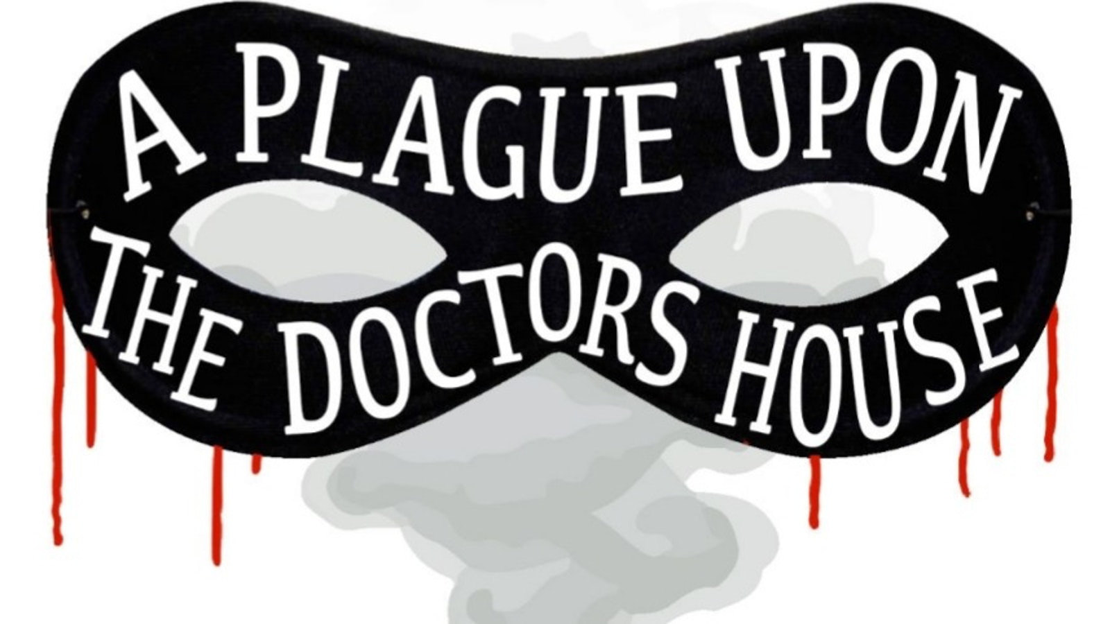 A Plague Upon the Doctor's House