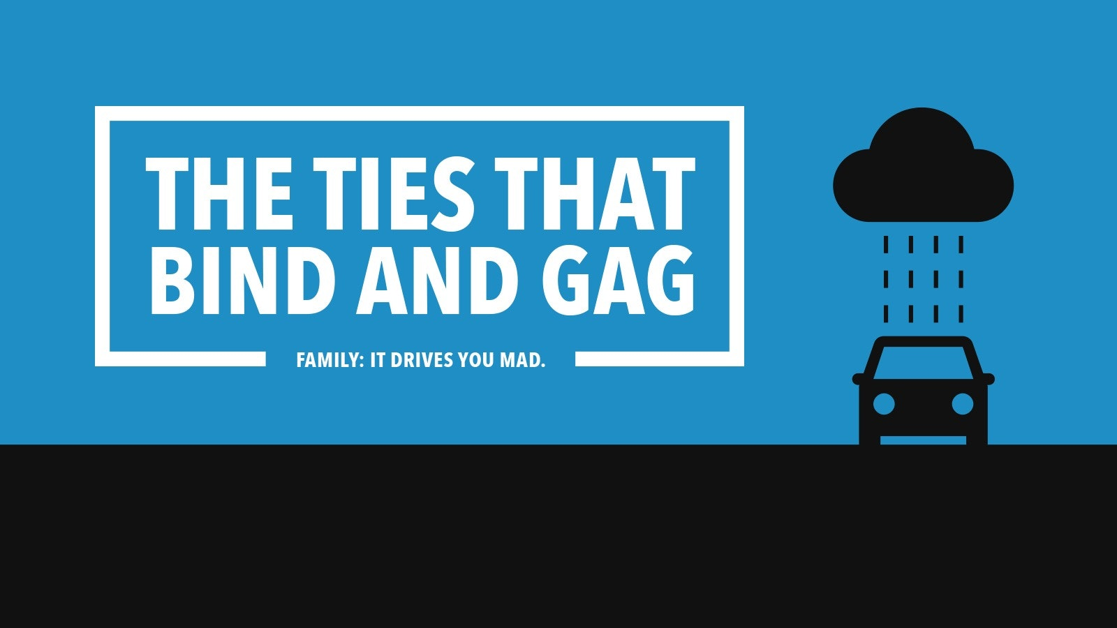 The Ties that Bind and Gag