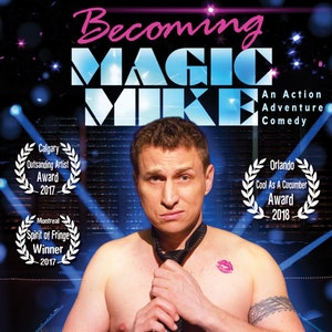 Becoming Magic Mike: An Action Adventure Comedy