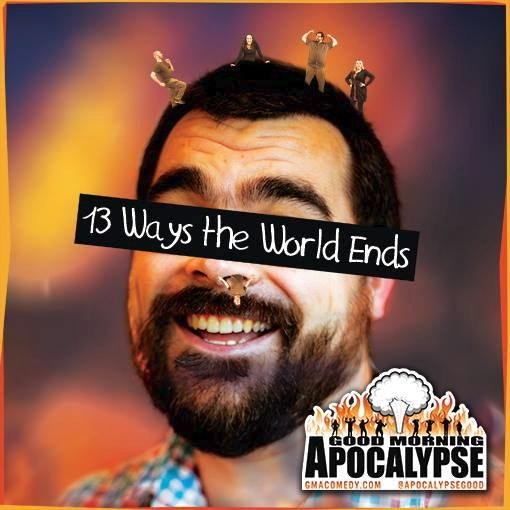 13 Ways The World Ends
