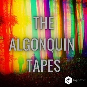 War of the Worlds Reimagined: Part 1, The Algonquin Tapes