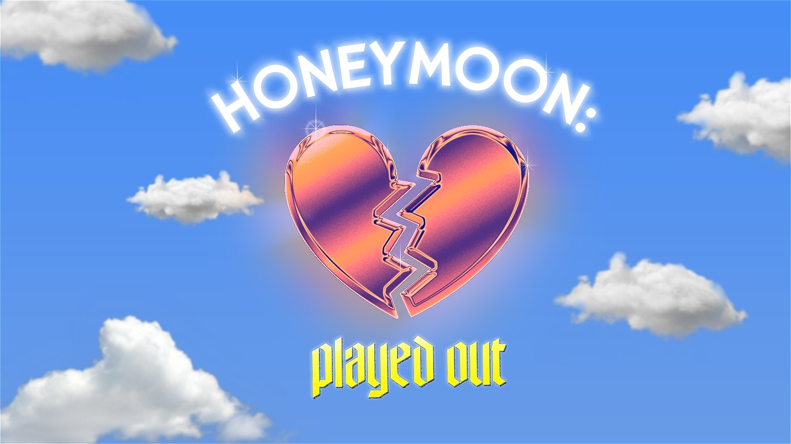 Honeymoon: Played Out