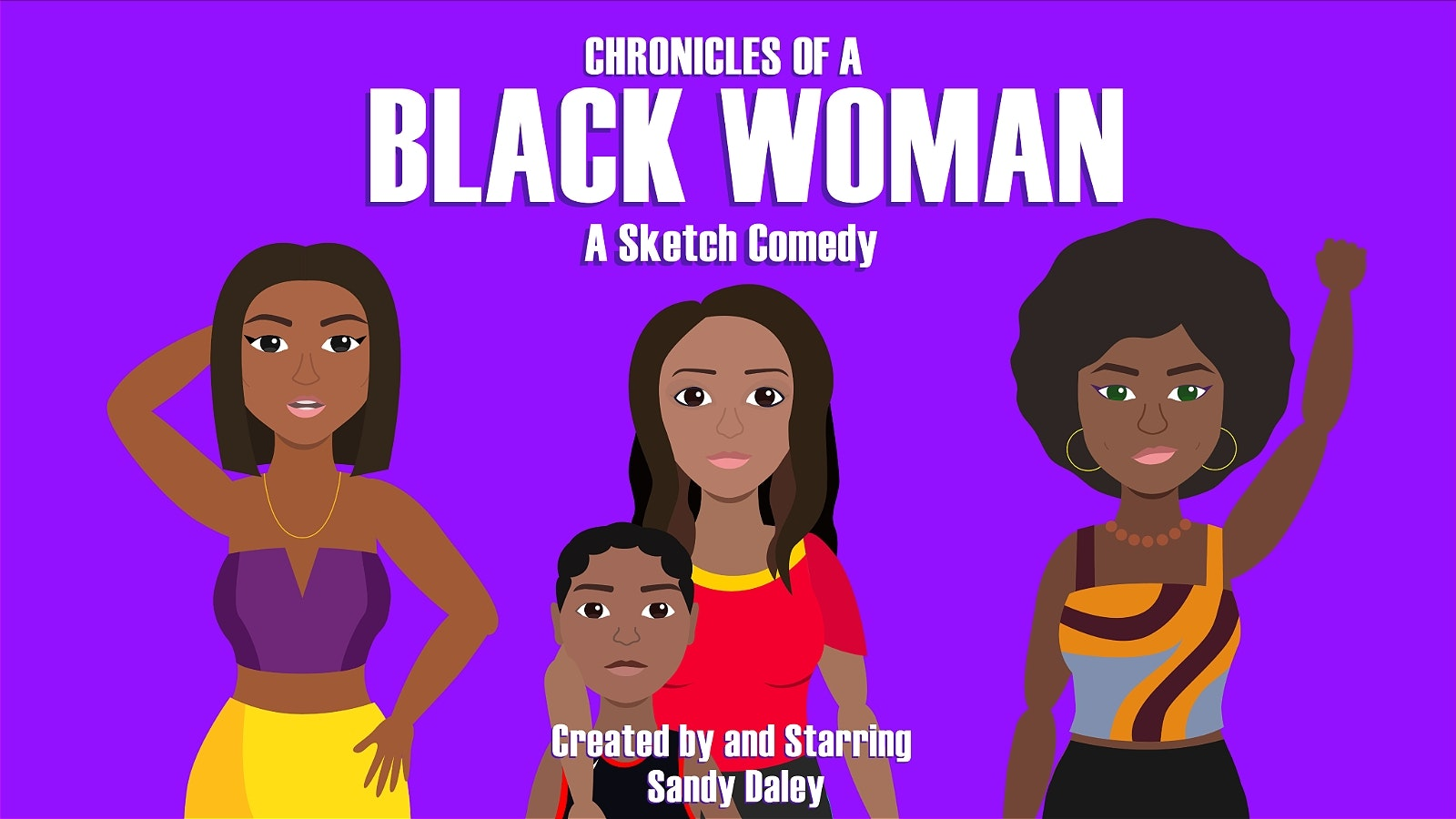 Chronicles of a Black Woman: A Sketch Comedy!