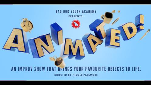 Bad Dog Theatre Presents: Animated!