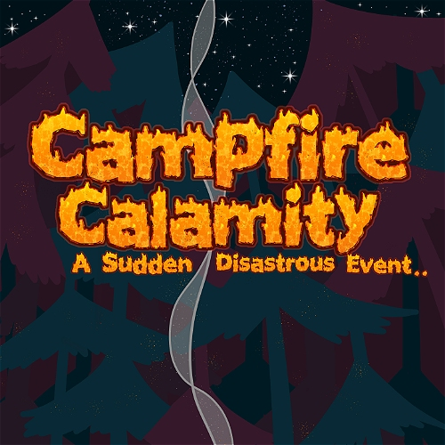 Campfire Calamity - A Sudden Disastrous Event